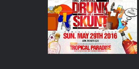 Drunk like A Skunt tickets