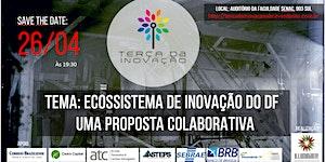 O ECOSSISTEMA DE INOVAÇÃO DO DF - Terça da Inovação -...