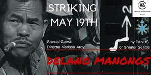 Delano Manongs - Seattle Screening AAPI & Labor...