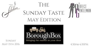 The Sunday Taste - May 2016 Edition with Borough Box
