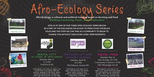 Afro-Ecology Series with Black Dirt Farm Collective