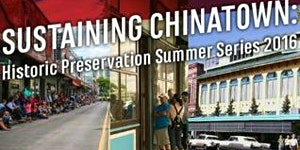 Sustaining Chinatown: Historic Preservation Summer...