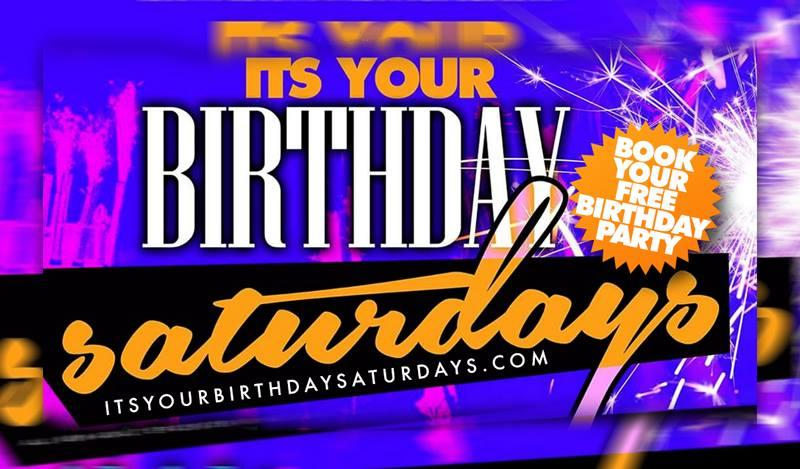 IT'S YOUR BIRTHDAY SATURDAYS. IT'S YOUR BIRTHDAY SATURDAYS