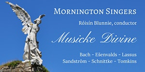 Musicke Divine - Mornington Singers Concert