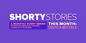 #ShortyStories with Deepica Mutyala