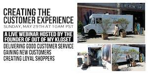 Creating the Customer Experience Webinar - May 29,...
