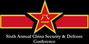 Sixth Annual China Defense and Security Conference