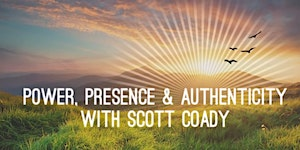 Power, Presence & Authenticity- April 28th, 2016...