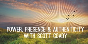 Power, Presence & Authenticity- May 4th, 2016...