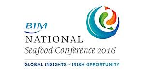 "The BIM National Seafood Conference 2016 ""Global..."