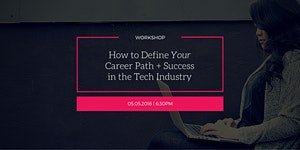 How to Define Your Career Path & Success in the Tech...