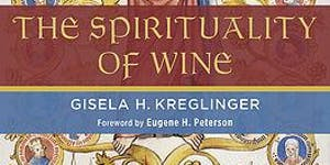 Coming to our senses: Towards a Spirituality of Wine