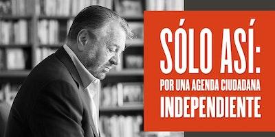 Sólo Así: por una Agenda Ciudadana Independiente