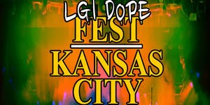 LGi Dope Fest: Kansas City Edition