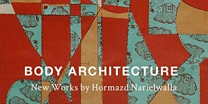 Body Architecture: New Works by Hormazd Narielwalla