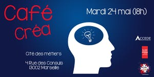 Café Créa- Networking & entrepreneuriat du 24 mai 2016
