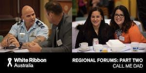 White Ribbon Regional Forums: Series Two