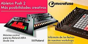 Workshop en Microfusa Madrid - Ableton Push 2 y...