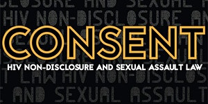 Consent: HIV Non-Disclosure and Sexual Assault Law...
