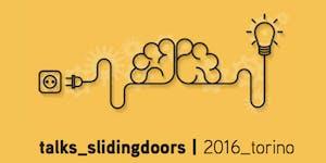 talks_slidingdoors  2016_torino