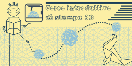 Open Day e Corso Gratuito Introduttivo  di  Stampa 3D tickets