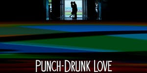PUNCH-DRUNK LOVE @ The Lost Format Society - FILM...