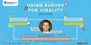 "Tech Community Gathering ""Using Survey for Virality""..."