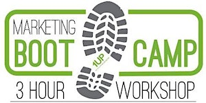Marketing Boot Camp June 13 - 3 Hour Workshop