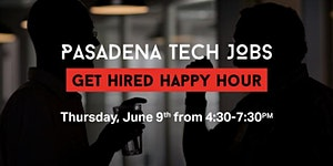 Pasadena Tech Jobs: Get Hired Happy Hour!