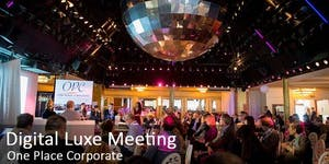 DIGITAL LUXE MEETING 4° édition / 400 CEO du LUXE -...