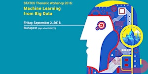 STATOS Thematic Workshop 2016: Machine Learning from...