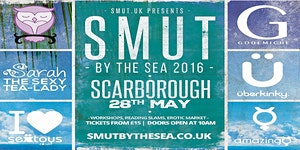 Smut by the Sea: Scarborough 2016 sponsored by...