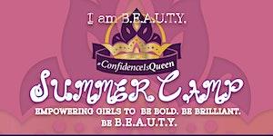 I AM BEAUTY #ConfidenceisQueen SUMMER EMPOWERMENT CAMP...