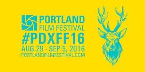 2016 Portland Film Festival: Early-Bird Passes &...