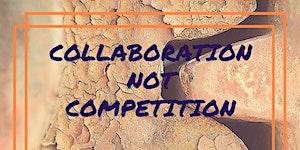 Collaboration not Competition (Alliances 101)