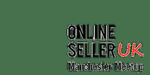 Manchester Online Seller Meetup