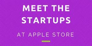 Meet the Startups @ Apple Store