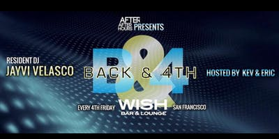 """Back & 4th"" every 4th Friday at Wish SF"
