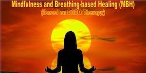 Mindfulness and Breathing Based Healing (MBH) Workshop
