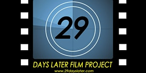 29 Days Later Film Project 2016