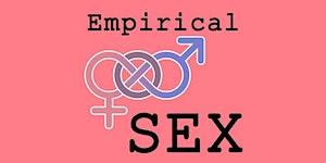 "Empirical Sex: ""Just a Pretty Face? The Origins of..."