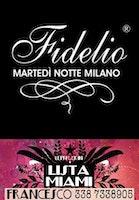 FIDELIO THE CLUB MILANO - MARTEDI 16 GENNAIO 2018 - 10 EURO UOMO E OMAGGIO DONNA - LISTA MIAMI - LISTE E TAVOLI AL 338-7338905