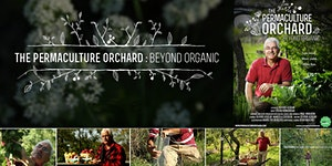 Film 'The Permaculture Orchard: Beyond Organic' -...