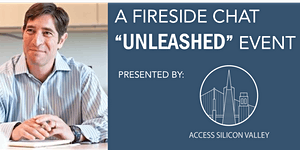 "Rare ""Unleashed"" Fireside with Silicon Valley..."