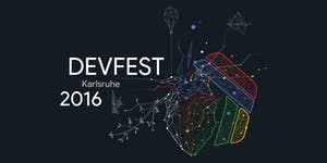 GDG DevFest Karlsruhe 2016