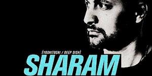 Free VIP List for Grammy Winning artist, SHARAM (DEEP...