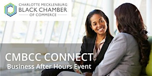 CMBCC Connect 08/18 - Business AFTER Hours Event
