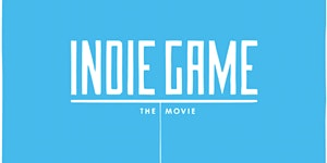 "Movie Night 2016: ""Indie Game: The Movie"""