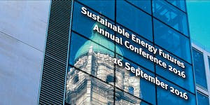 Sustainable Energy Futures Annual Conference 2016