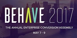 BEHAVE 2017: 5th Annual Enterprise Conversion Assembly